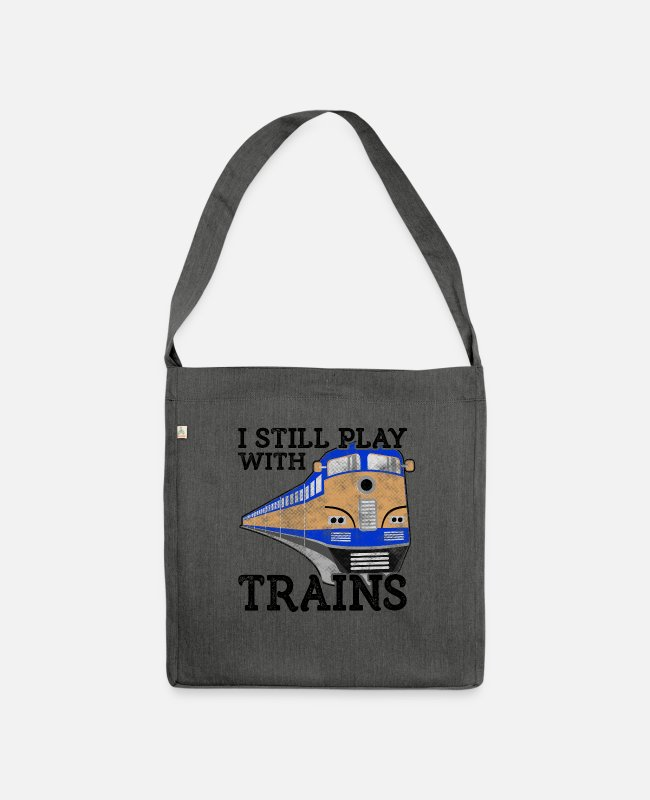 Training Bags & Backpacks - Train Lover Gift Railroad Gift Still Play with - Shoulder Bag recycled dark grey heather
