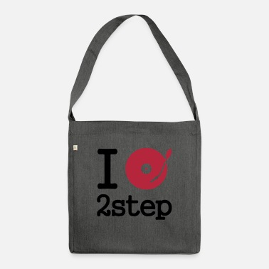 Two I dj / play / listen to 2step - Shoulder Bag recycled