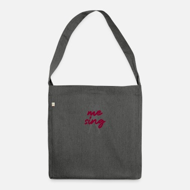 To Sing to sing - Shoulder Bag recycled