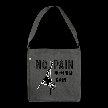 No Pain No Pole Gain pole dance dancer - Shoulder Bag made from recycled material