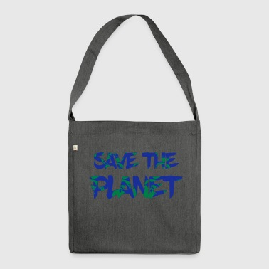 Save the Planet - Save the Earth - Olkalaukku kierrätysmateriaalista