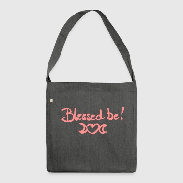 Blessed Be! - Shoulder Bag made from recycled material