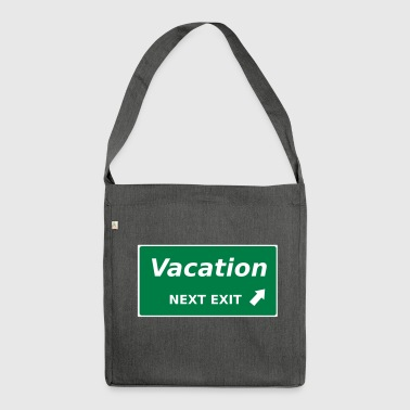Vacation next Exit - Shoulder Bag made from recycled material