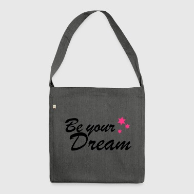 be your dream spreadshirt - Shoulder Bag made from recycled material