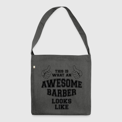 This is what an awesome barber looks like.Stylist - Shoulder Bag made from recycled material