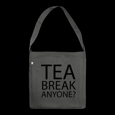 tea break Anyone | Office Humour - Shoulder Bag made from recycled material