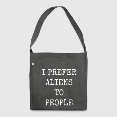 I PREFER ALIENS TO PEOPLE - Shoulder Bag made from recycled material