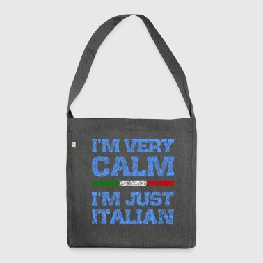 I'm very calm, I'm just Italian - Shoulder Bag made from recycled material