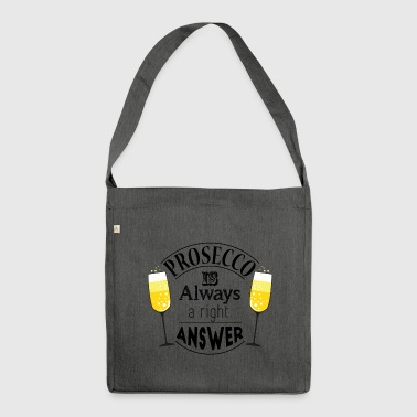 prosecco answer - Shoulder Bag made from recycled material