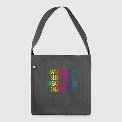 Eat well, sleep well, breathe deeply, live happily - Shoulder Bag made from recycled material