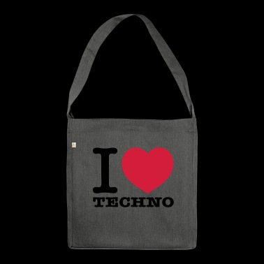 I love techno music - Shoulder Bag made from recycled material