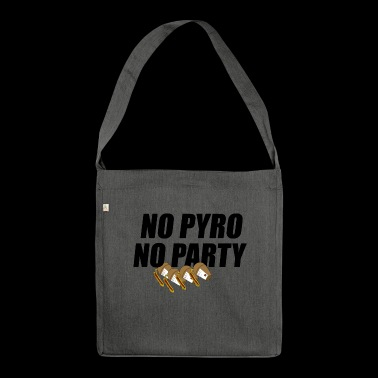 No Pyro No Party - Shoulder Bag made from recycled material