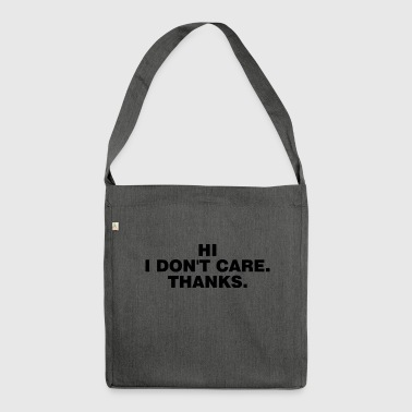 Hi I Do not Care Thanks - Shoulder Bag made from recycled material