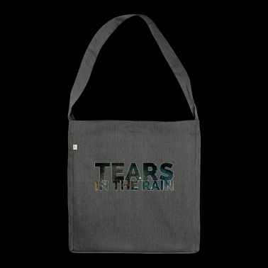 Tears in the rain - Shoulder Bag made from recycled material