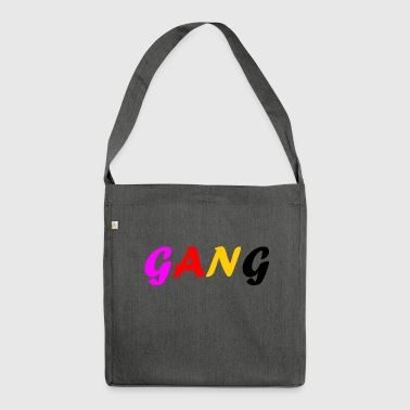 GANG Perfect motive for gifts and gangs - Shoulder Bag made from recycled material