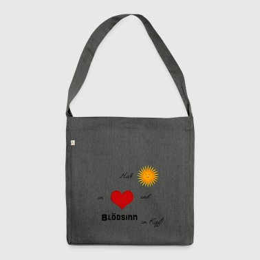Have sun in the heart and nonsense in the head! - Shoulder Bag made from recycled material