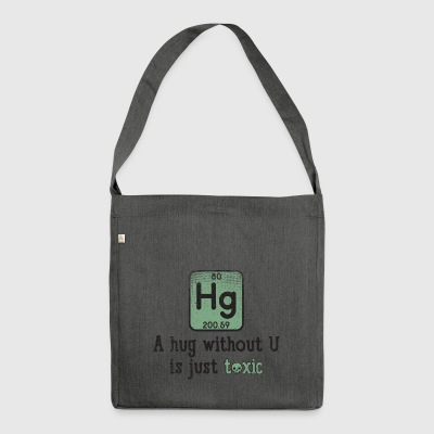 Funny Science Chemical Element Hg Toxic Hug Gift - Shoulder Bag made from recycled material