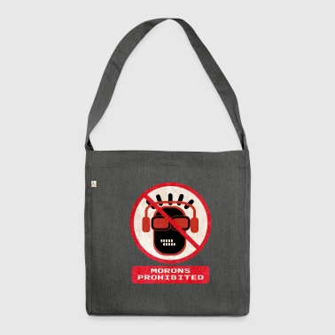 Morons prohibited - Shoulder Bag made from recycled material