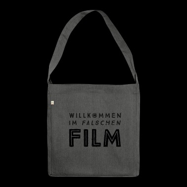 Welcome to the wrong movie! - Shoulder Bag made from recycled material
