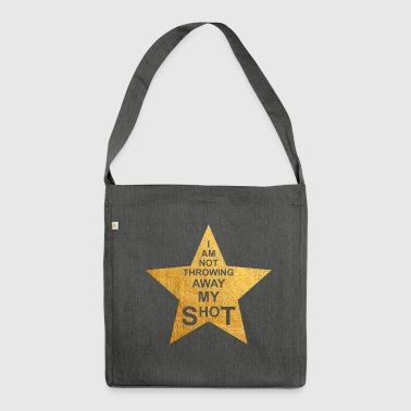 I'm not throwing away my shot - Shoulder Bag made from recycled material