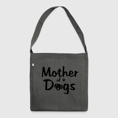 Mother of Dogs - Hundemama Hund Wauwau - Schultertasche aus Recycling-Material