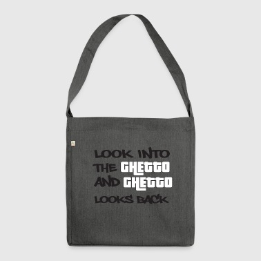 Look into the Ghetto and Ghetto looks back! - Shoulder Bag made from recycled material
