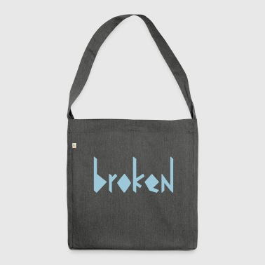 broken - Shoulder Bag made from recycled material