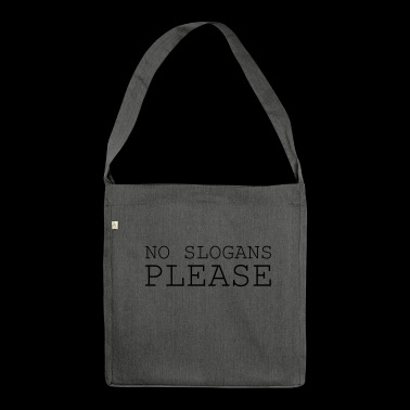 No slogans please - Shoulder Bag made from recycled material