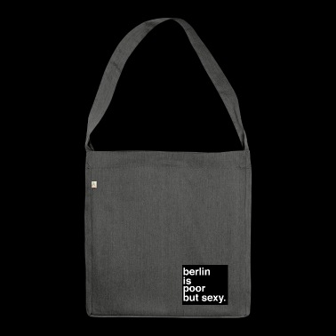 berlin is poor but sexy - Shoulder Bag made from recycled material
