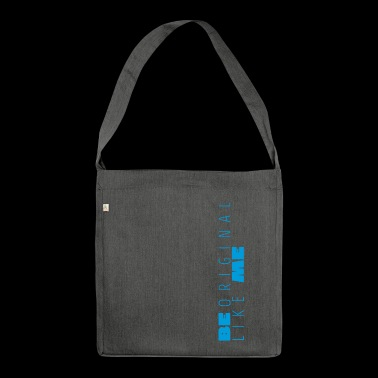 Be Like Me Blue - Shoulder Bag made from recycled material