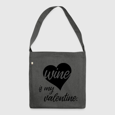 Wine Is My Valentine - Heart - Shoulder Bag made from recycled material