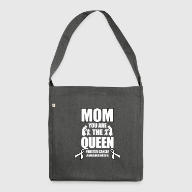 Prostate Cancer Mom You Are The Queen! - Schoudertas van gerecycled materiaal