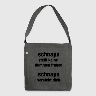 Schnaps V2 (Spruch) - Schultertasche aus Recycling-Material