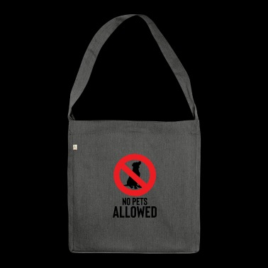 No pets allowed - No pets allowed - Shoulder Bag made from recycled material