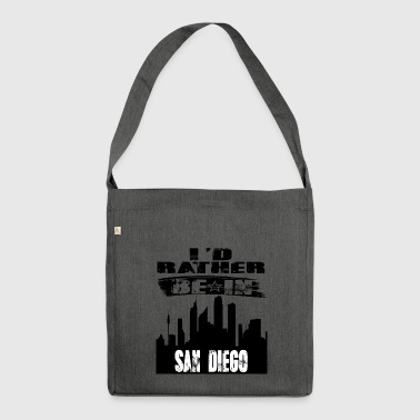 Geschenk Id rather be in San Diego - Schultertasche aus Recycling-Material