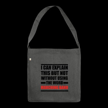 Can explain relationship born love MARCHING BAND - Shoulder Bag made from recycled material