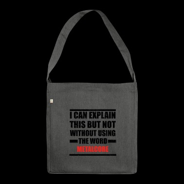 Can explain relationship born love METALCORE - Shoulder Bag made from recycled material