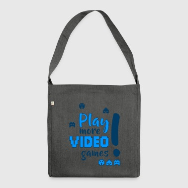 Play more video games! - Schultertasche aus Recycling-Material