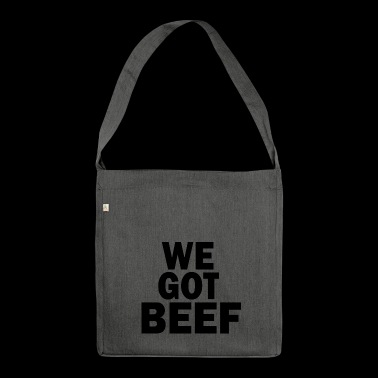 we got beef - Shoulder Bag made from recycled material