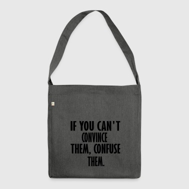 if you cant con - Shoulder Bag made from recycled material