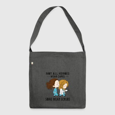 Not all heroes wear capes some wear scrubs - Borsa in materiale riciclato