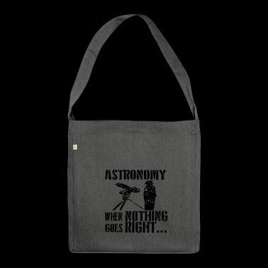 If all goes wrong astronomy astronomy - Shoulder Bag made from recycled material