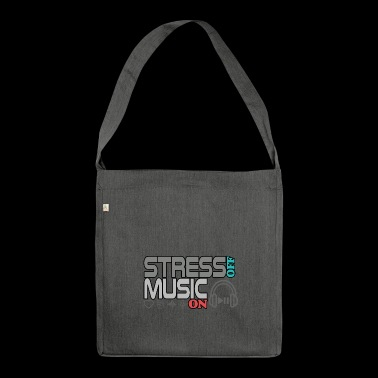 Turn off stress - turn on music - Shoulder Bag made from recycled material
