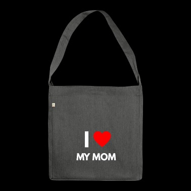 I Love My Mama regalo - Borsa in materiale riciclato
