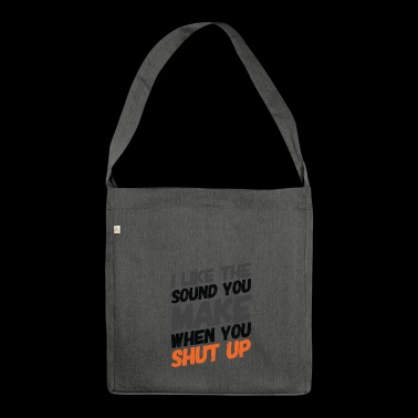 Shut up - demo T-shirt demonstration gift - Shoulder Bag made from recycled material