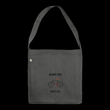 Bicycle Fahrrad T-Shirt Burn fat not oil Rennrad - Schultertasche aus Recycling-Material