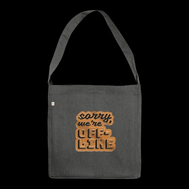 Sorry we're offline! - Shoulder Bag made from recycled material