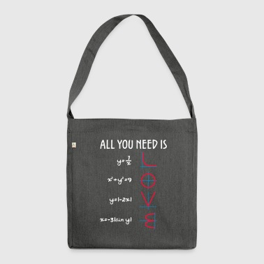 All you need is Love (Equations) Geschenk - Schultertasche aus Recycling-Material