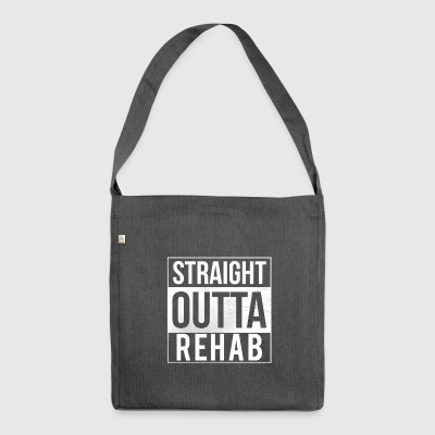 Straight Outta Rehab - Rehabilitation Patients - Shoulder Bag made from recycled material