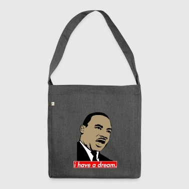 Martin Luther King i have a dream - Shoulder Bag made from recycled material
